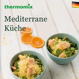 Mediterrane Küche – Cookidoo® – das offizielle Thermomix®-Rezept-Portal