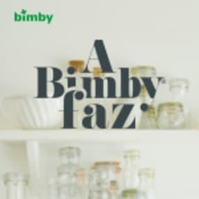 A Bimby® faz