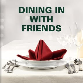 DINING IN WITH FRIENDS