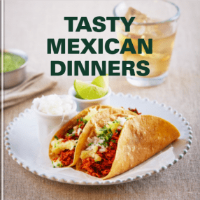 tasty mexican dinners