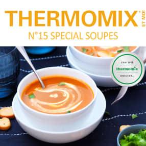 Thermomix® et moi - n°15 Spécial soupes