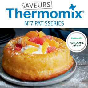 Saveurs Thermomix n°7 - Pâtisseries
