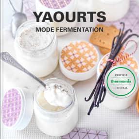 Yaourts mode fermentation
