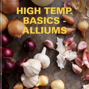 High Temp. Basics - Alliums