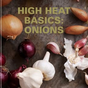 High Heat Basics: Onions
