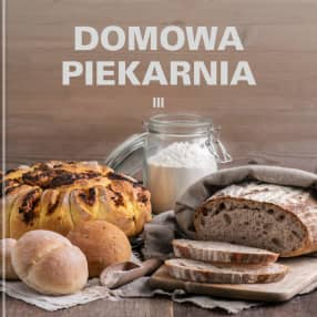 DOMOWA PIEKARNIA III