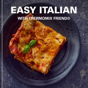Easy Italian with Thermomix Friend®