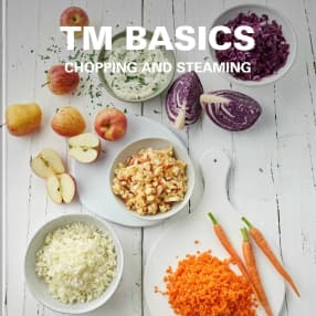 TM Basics – Chopping and Steaming