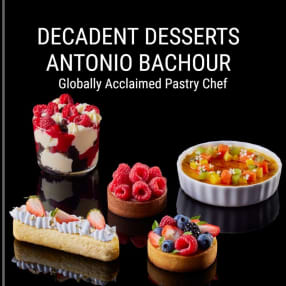 Decadent Desserts with Antonio Bachour