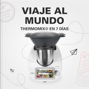 Viaje al mundo Thermomix® en 7 días