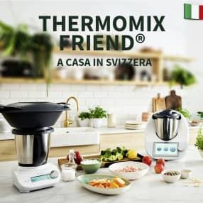 Thermomix Friend® a casa in Svizzera