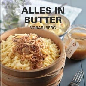 Alles in Butter - Vorarlberg