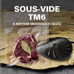 Sous-vide TM6 s krytem mixovacích nožů
