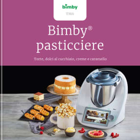 Bimby® pasticciere