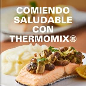 COMIENDO SALUDABLE CON THERMOMIX®