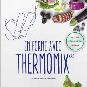 En forme avec Thermomix® - En route vers le bien-être