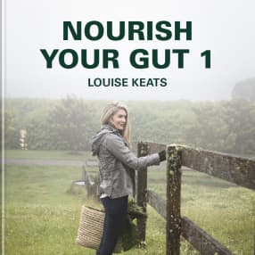 Nourish your gut with Louise Keats 1